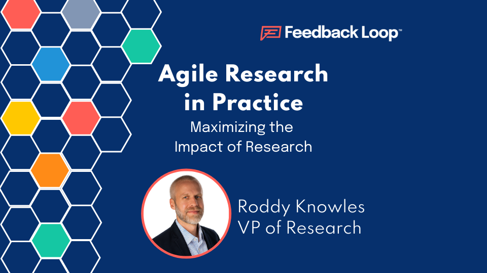 How to Use Agile Research for Maximum Impact