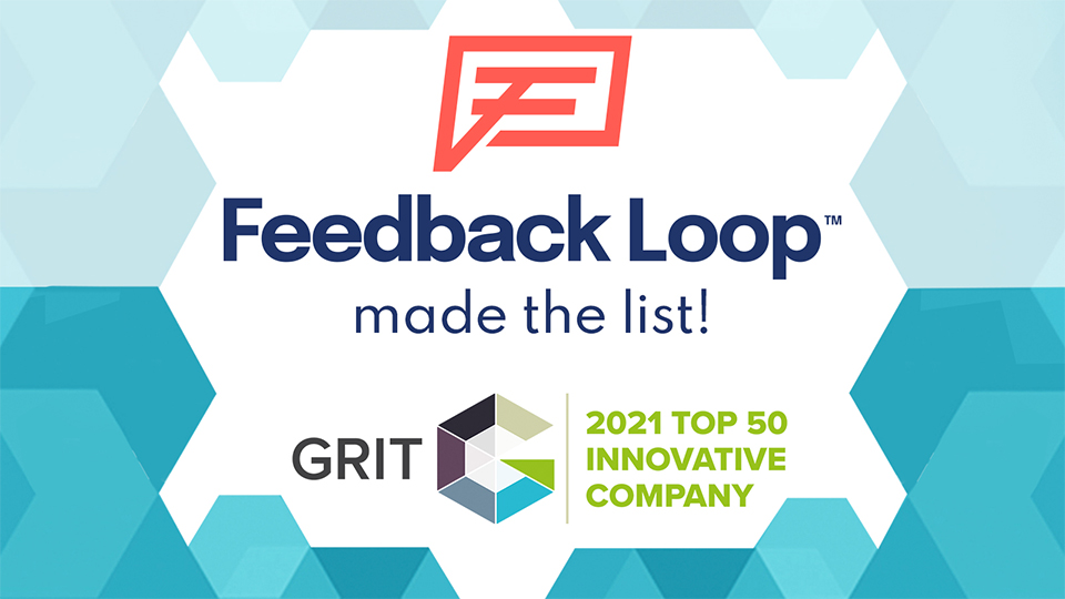 Feedback Loop Named as One of the Top 50 Most Innovative Companies in the 2021 GRIT Report