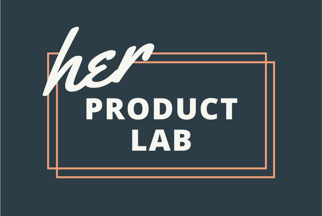 Her Product Lab is Giving Women in Product Management the Chance to Shine